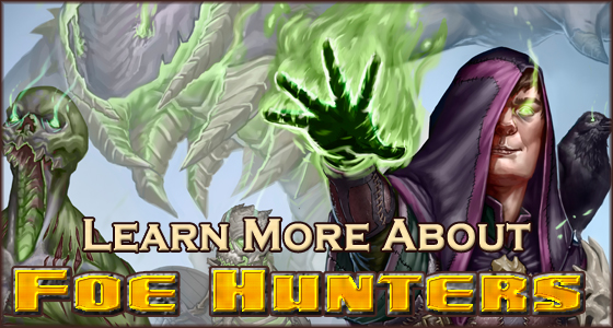 Learn more about Foe Hunters